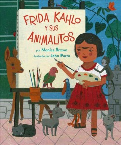 Frida Kahlo y sus animalitos - Monica Brown