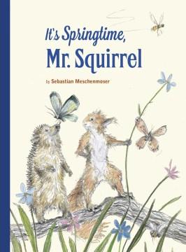 It's springtime, Mr. Squirrel! - Sebastian Meschenmoser