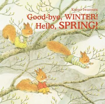 Good-bye, winter! Hello, spring! - Kazuo Iwamura