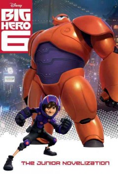 Big Hero 6 : the junior novelization - Irene Trimble