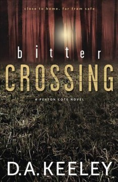 Bitter Crossing - D. A Keeley