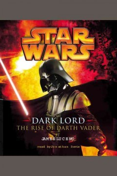 Dark lord : the rise of Darth Vader - James Luceno