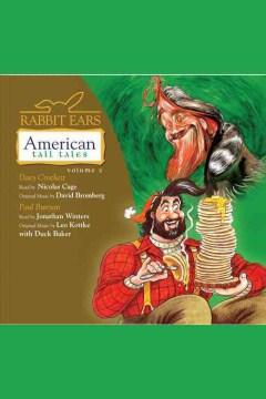 Rabbit Ears American tall tales. Vol. 2, Davy Crockett. Paul Bunyan.
