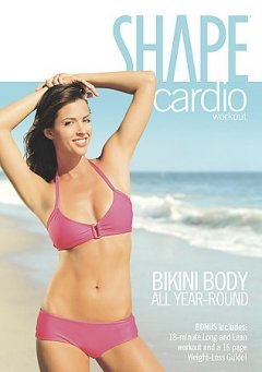 Shape cardio workout : bikini body all year-round
