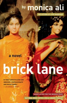 Brick lane : A Novel. Monica Ali. - Monica Ali