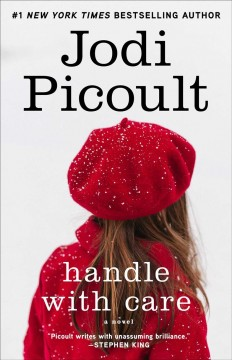 Handle with care : a novel  / Jodi Picoult  - Jodi Picoult