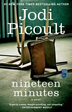 Nineteen minutes : a novel  / Jodi Picoult  - Jodi Picoult