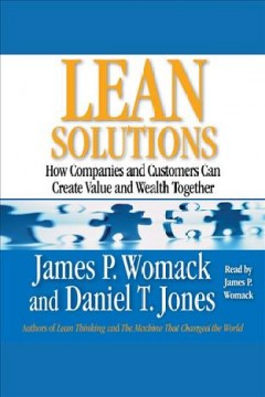 Lean solutions : How Companies and Customers Can Create Value and Wealth Together. James P Womack. - James P Womack
