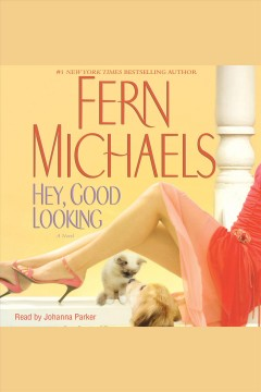 Hey, good looking : a novel - Fern Michaels