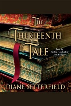 The thirteenth tale : A Novel. Diane Setterfield. - Diane Setterfield