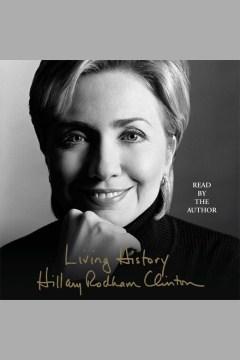 Living history Hillary Rodham Clinton. - Hillary Rodham Clinton