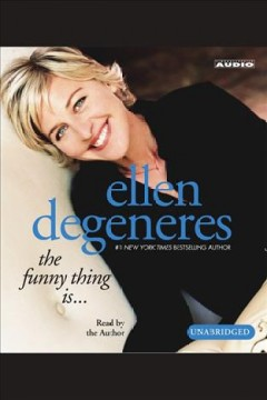 The funny thing is-- - Ellen DeGeneres