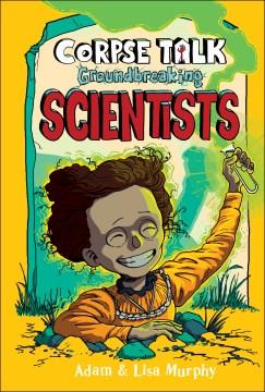 Ground-Breaking Scientists - Adam; Murphy Murphy