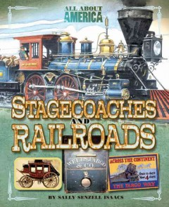 Stagecoaches and railroads - Sally Senzell Isaacs