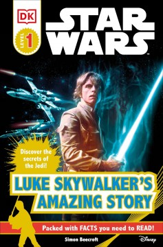 Star wars : Luke Skywalker's amazing story - Simon Beecroft