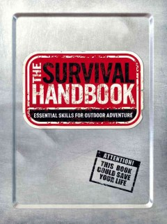 The survival handbook : essential skills for outdoor adventure - Colin Towell