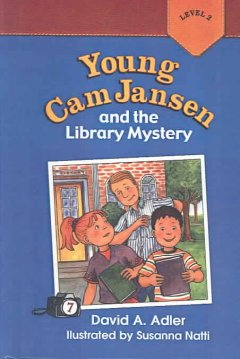 Young Cam Jansen and the library mystery - David A Adler