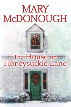 The house on Honeysuckle Lane - Mary Elizabeth McDonough