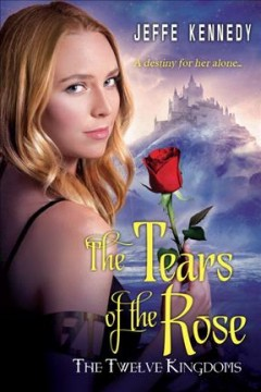 Tears of the Rose - Jeffe Kennedy