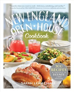 New England Open-house Cookbook : 300 Recipes Inspired by the Bounty of New England - Sarah Leah; Garten Chase