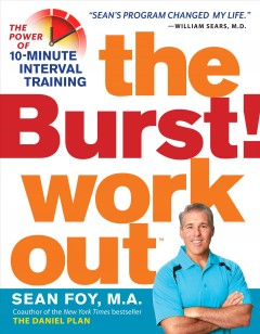 Burst! Workout : The Power of 10-Minute Interval Training - Sean; Sabin Foy