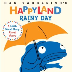 Rainy day a little moral story about worry - Dan Yaccarino