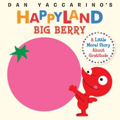 Big berry : a little moral story about gratitude - Dan Yaccarino