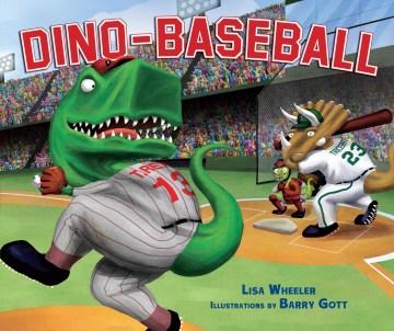 Dino-baseball - Lisa Wheeler