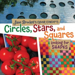 Circles, stars, and squares : looking for shapes - Jane Brocket