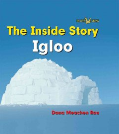 The inside story Igloo - Dana Meachen Rau