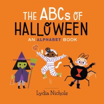 The ABCs of Halloween : an alphabet book - Lydia Nichols