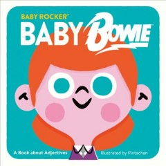 Baby Bowie : A Book About Adjectives -  Running Press (COR); Pintachan (ILT)