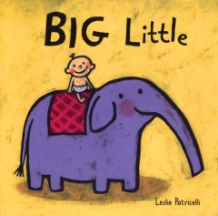 Big, little - Leslie Patricelli