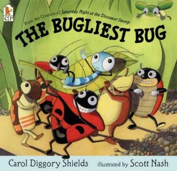 The bugliest bug - Carol Diggory Shields