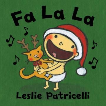 Fa la la - Leslie Patricelli
