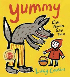 Yummy : eight favorite fairy tales / Lucy Cousins - Lucy Cousins