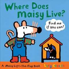 Where does Maisy live? - Lucy Cousins