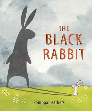 The black rabbit - Philippa Leathers