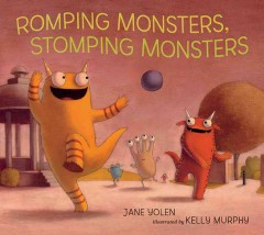 Romping monsters, stomping monsters - Jane Yolen