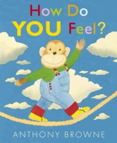 How do you feel? / Anthony Browne - Anthony Browne