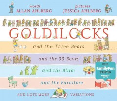The Goldilocks variations / words, Allan Ahlberg ; pictures, Jessica Ahlberg - Allan Ahlberg