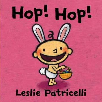 Hop! Hop! - Leslie Patricelli