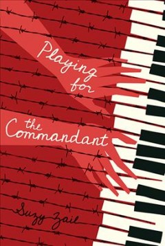 Playing for the commandant - Suzy Zail