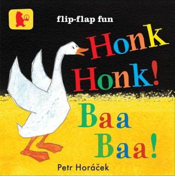 Honk, honk! baa, baa! - Petr Horácek