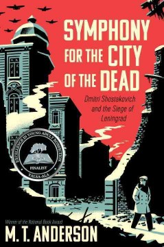 Symphony for the city of the dead : Dmitri Shostakovich and the siege of Leningrad - M. T Anderson