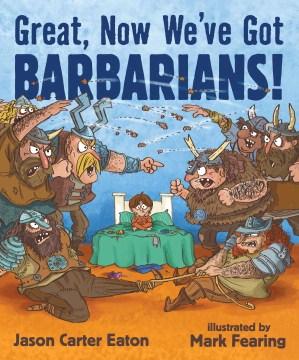 Great, now we've got barbarians! - Jason Carter Eaton
