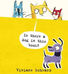 Is there a dog in this book? - Viviane Schwarz