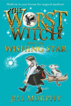Worst Witch and the Wishing Star - Jill Murphy