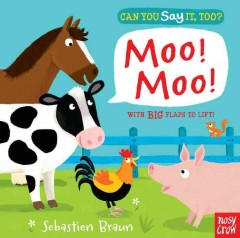Can you say it, too? Moo! moo! - Sebastien Braun