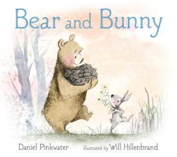Bear and bunny - Daniel Manus Pinkwater